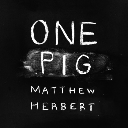 Matthew Herbert One Pig artwork via accidental Records